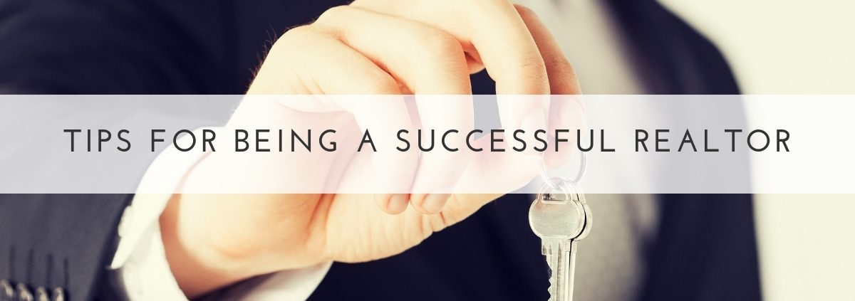 Tips for being a successful realtor